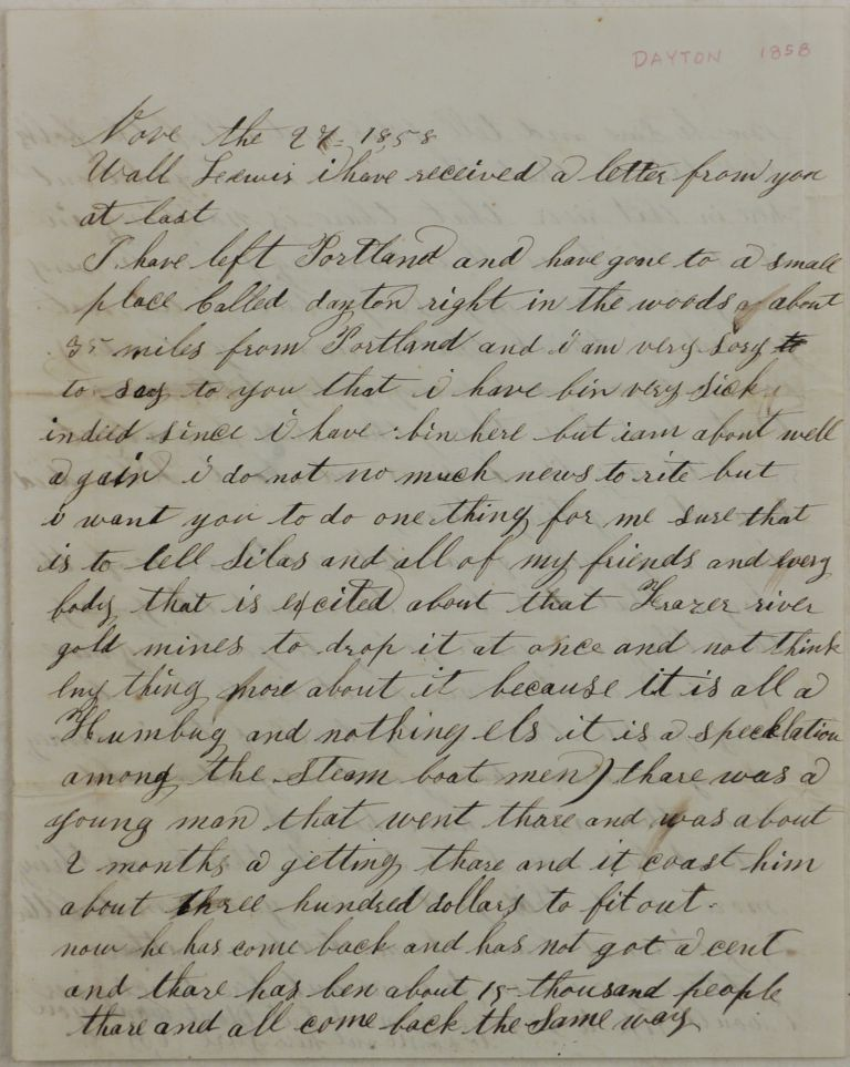 """[Early Interesting Atmospheric Letter from an American Fortune-Seeker in Oregon, Written at the End of the First Year of the Fraser River Gold Rush; the Author Dissuades the Addressee From Mining of the Fraser River, Calling the Rush a """"Humbug"""" and a """"Specklation among the Steam Boat Men,"""" and Mentions the Fraser Canyon War when about 50 Men were """"Kild by the Indians""""]. NORTH AMERICA - BRITISH COLUMBIA – FRASER RIVER GOLD RUSH."""