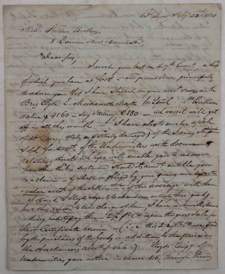 [An Extensive Autograph Letter Signed, from James Hodgson' Merchant at Buenos Aires' to Messrs. Fielden Brothers, Owners of the Cotton-Spinning Firm in Manchester, Regarding the Insurance of the Latest Shipment' with Comments on the Textiles Suitable for Export to South America]. SOUTH AMERICA - ARGENTINA - BUENOS AIRES, Robinson from Hodgson, Co.