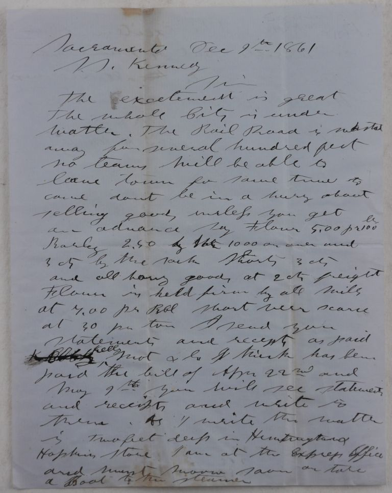 """[Autograph Letter Signed to his Business Partner Samuel S. Kennedy, Emotionally Describing the Effect of the Great Flood of 1862 in Sacramento, and Mentioning that the """"Excitement is Terrible"""" and that the """"Huntington, Hoplins & Co."""" Hardware Store was under """"Water Two Feet Deep""""]. NORTH AMERICA - CALIFORNIA – GREAT FLOOD OF 1862, William Harrison HARDY."""