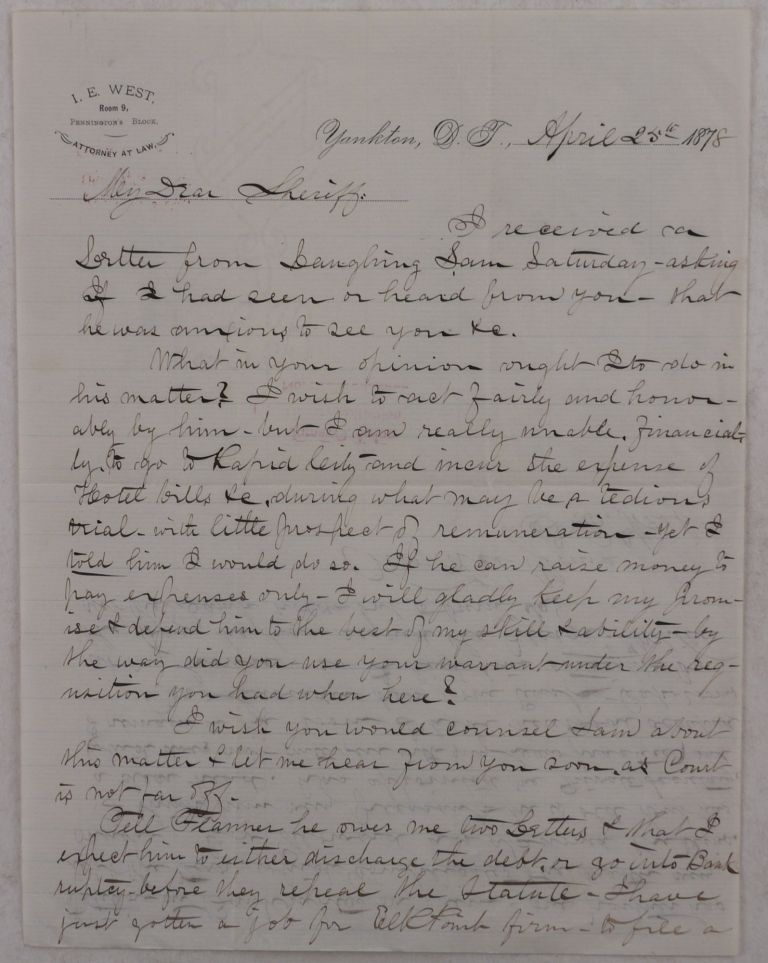 """[Autograph Letter Signed Regarding the Defense of Dakota Outlaw """"Laughing Sam"""" (Samuel S. Hartman), and Mentioning the New Governor of the Dakota Territory William A. Howard, the First State's Attorney of the Lawrence County A.J. Flanner, and Yankton's Store Owner and Public Figure A.W. Lavender]. NORTH AMERICA - DAKOTA TERRITORY - DEADWOOD OUTLAW, Isaac E. WEST, Attorney at Law, """"Laughing Sam"""", Samuel S. Hartman."""