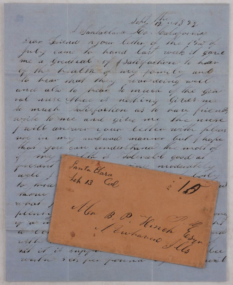 """[Autograph Letter Signed with the Original Envelope, Talking about Farming in the Santa Clara Valley, Prices for Barley, Flour, Horses, Cattle and Milk Cows, Average Wages, the Increased """"Emigration,"""" and Saying that """"This Valy is Healthy and Pleasant and is Bound to Bee a Wealthy Place""""]. NORTH AMERICA - CALIFORNIA – SANTA CLARA VALLEY FARMING, Toliver Craig GHOLSON."""
