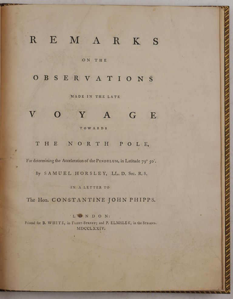 Remarks on the Observations Made in the Late Voyage Towards the North Pole. Samuel HORSLEY, Phipps