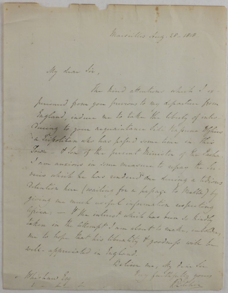 [Interesting Autograph Letter to John Whishaw, Secretary of the African Institution, Written at the Beginning of Ritchie's Ill-Fated Expedition to Africa, to Introduce Sidi Hassuna D'Ghies, who was a son of the Prime Minister of the Pasha of Tripoli, and Later Would Become the Pasha?s Foreign Minister, and Additionally he was Later also Connected to the Fate of Alexander Laing]. AFRICA - TIMBUKTU, Joseph RITCHIE.